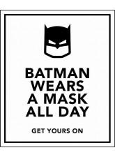 Batman wears a Mask - Get yours on
