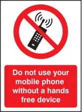 Do Not Use Your Mobile Phone without Hands-Free Device