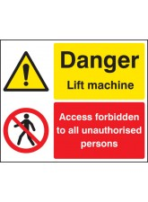 Danger Lift Machine - Access Forbidden Unauthorised Persons