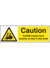 Caution Forklift Trucks Have Priority of Way in this Area