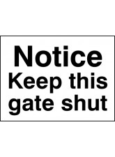 Notice Keep this Gate Shut